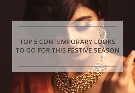 Top 5 Contemporary Looks to go for this Festive Season