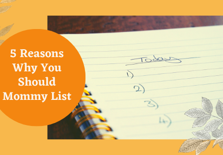 5 Reasons Why You Should 'Mommy List'