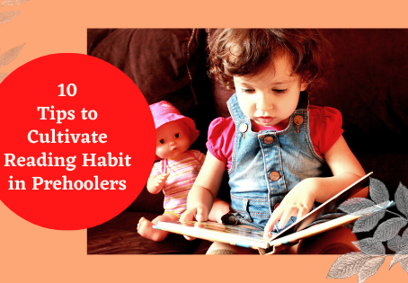 10 Tips to Cultivate Reading Habit in Your Preschooler