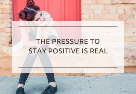The Pressure to Stay Positive Is Real