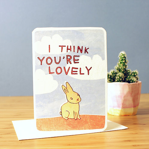 I THINK YOU'RE LOVELY BUNNY CARD