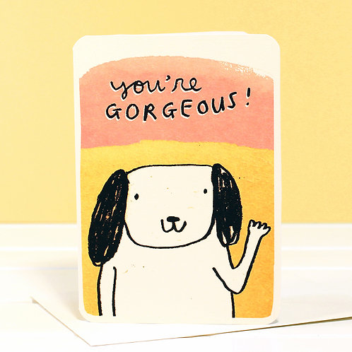 YOU'RE GORGEOUS CARD x 6
