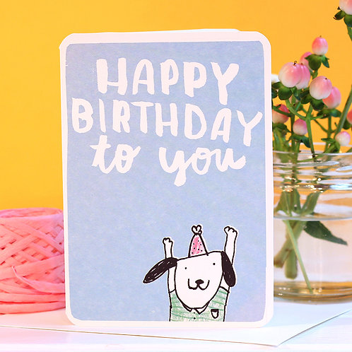 HAPPY BIRTHDAY TO YOU DOG CARD