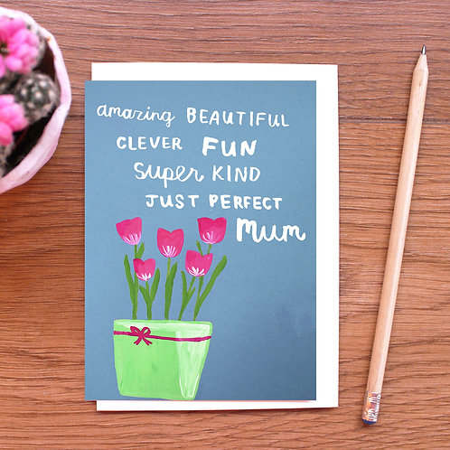 PERFECT MUM FLOWERS CARD
