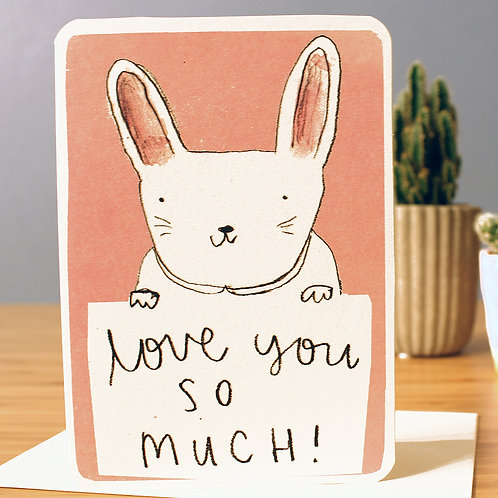 LOVE YOU SO MUCH BUNNY CARD