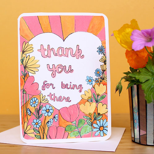 THANK YOU FOR BEING THERE CARD