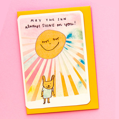 MAY THE SUN ALWAYS SHINE ON YOU CARD
