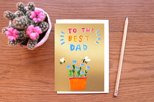 TO THE BEST DAD, GOLD FOILED BEES CARD  x 6