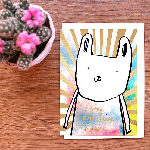 YOU ARE JUST PERFECT, GOLD FOILED BUNNY CARD  x 6