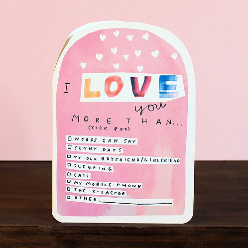 LOVE YOU MORE THAN... (TICKBOX) CARD x 6