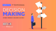 Decision Making  |  1ª Temporada