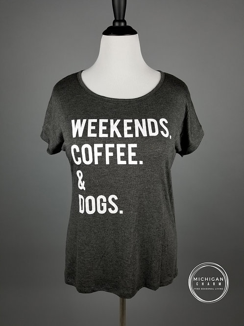 Weekends Coffee & Dogs Tee Shirt