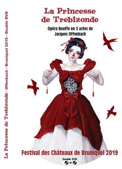 Double DVD - 2019                                       La Princesse de Trébizonde