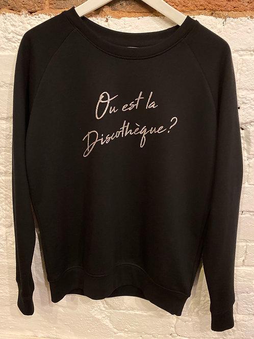 BACK IN STOCK - OU EST LA DISCOTHEQUE SWEATSHIRT BLACK ORGANIC COTTON
