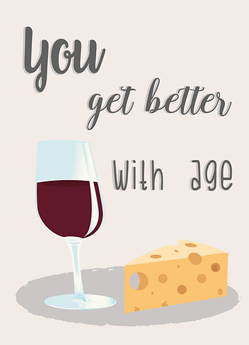 you get better with age - Greeting card