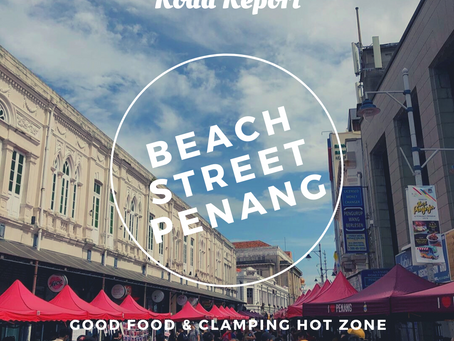Beach Street, Penang: Good Food and Clamping Hot Zone 😋🚗