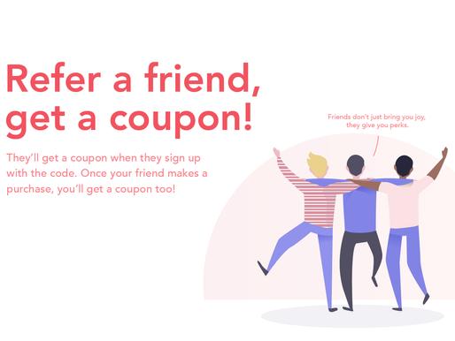 Refer A Friend, Get A Coupon