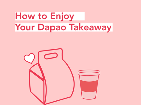 How to Enjoy Your Dapao Takeaway