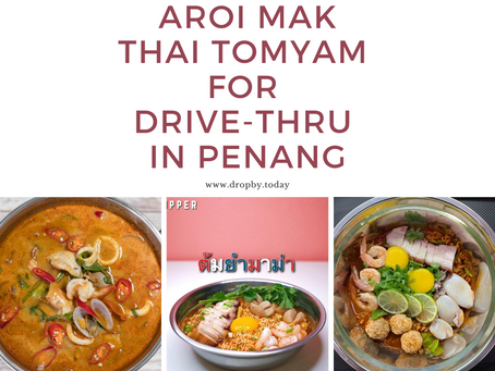Aroi-Mak Thai Tomyam to Drive-Thru in Penang