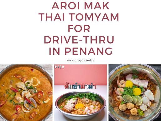 Aroi-Mak Thai Tomyam to Drive-Thru in Penang