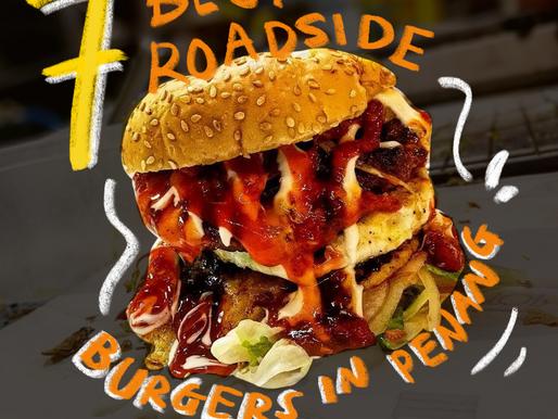 Top 7 Roadside Burgers in Penang 🍔