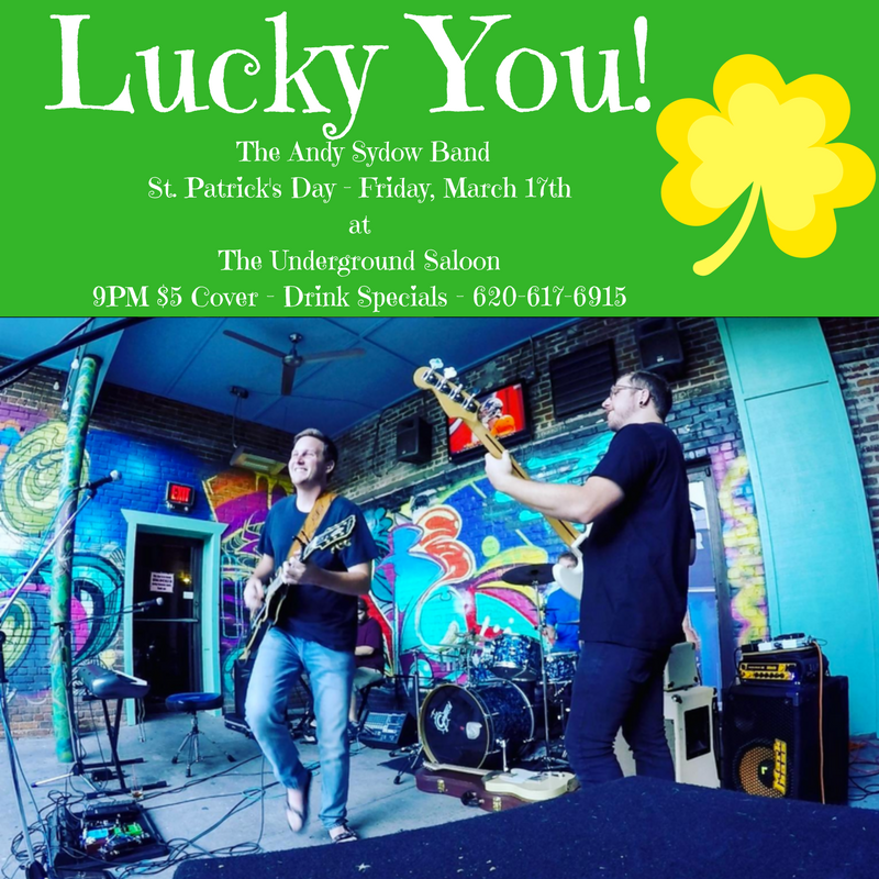 The Andy Sydow Band will play on St.Pat's Day at The Underground Saloon $5 cover Drink Specials 9-un