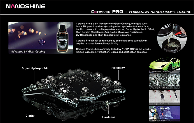 Because of this newtechnology, Ceramic Pro9H can be applied asmultiple layers to create athicker / harder ceramic shield that acts as as a sacrificial layerthat will increase resistance and strengthen your protection. Ceramic Prowill notwash away or breakdown overtimeand can only be removed by machine sanding. Once treated, there is no need to wax or apply any other sealants.Simply wash your car to restore the brilliant shine and drive a new car every day!