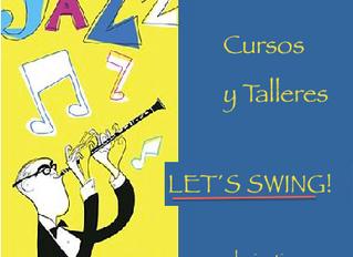 Cursos y Talleres de Jazz… Let`s Swing!
