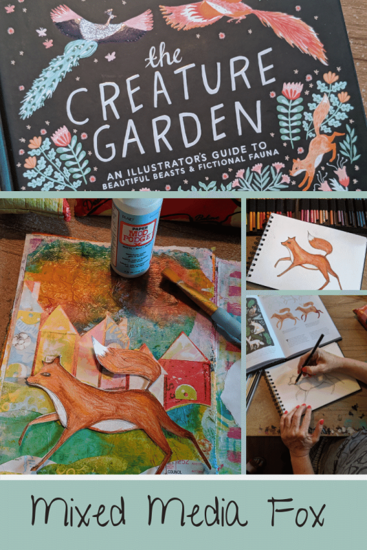Mixed media art blog post - Fox on the loose!  Using watercolors, prisma colored pencils, collage, dye inks and referencing The Creature Garden - An Illustrator's Guide to Beautiful Beasts & Fictional Fauna by Harry & Zanna Goldhawk .