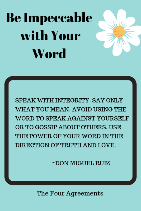 The Four Agreements Be Impeccable with your Word