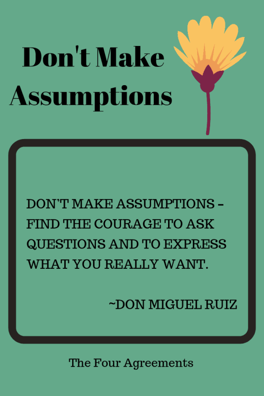 The Four Agreements Don't Make Assumptions
