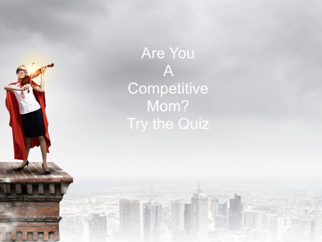 The Competitive Mom Quiz