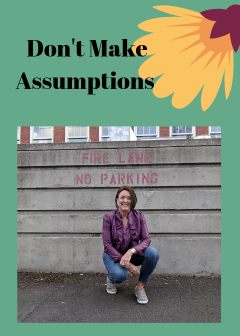 Don't Make Assumptions the four agreements