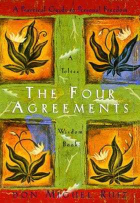 The Four Agreements a practical guide to personal freedom by Don Miguel Ruiz