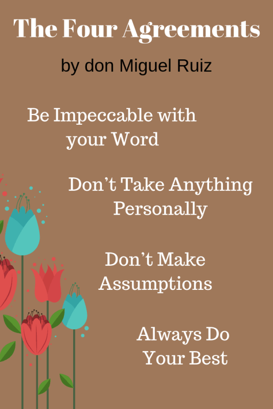 Living the Four Agreements by don Miguel Ruiz