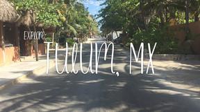 EXPLORE: Tulum, MX
