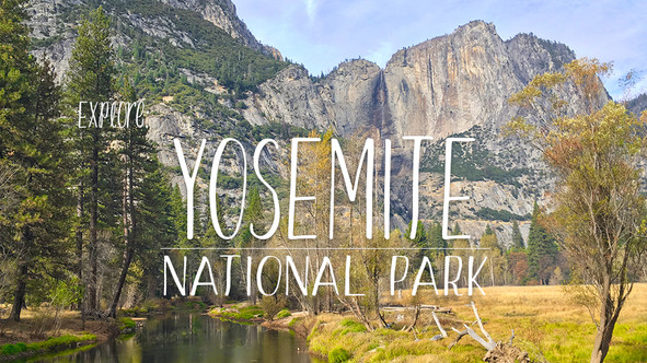 EXPLORE: Yosemite National Park