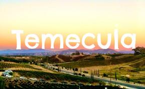 EXPLORE: Temecula, CA