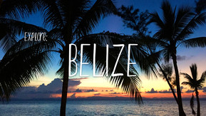 EXPLORE: Belize