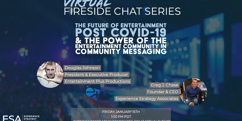 Virtual Fireside Chat: The Future of Entertainment Post COVID-19 & The Power of the Entertainment Community