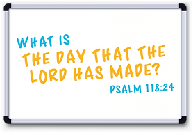 Psalm 118.24 (whiteboard).png