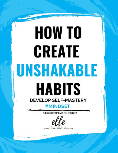 How to Create Unshakable Habits