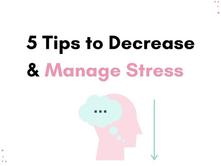 5 Tips to Decrease and Manage Stress