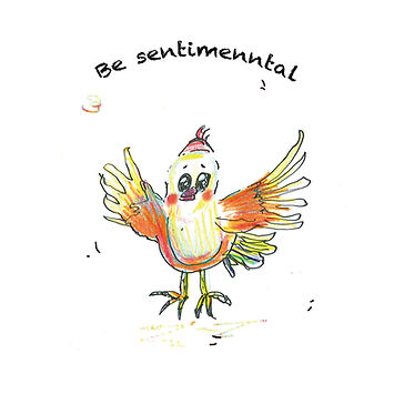 be sentimental