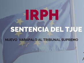 SENTENCIA EUROPEA DEL IRPH: SERÁ EL JUZGADO QUIEN DECLARE SI ES ABUSIVO.