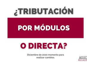 CAMBIO DE TRIBUTACIÓN POR MÓDULOS A ESTIMACIÓN DIRECTA EN DICIEMBRE DE 2020