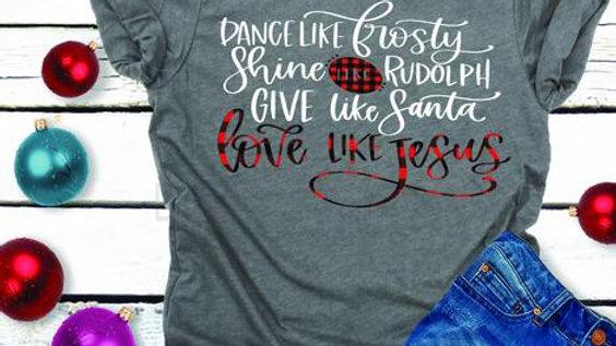 Dance Like Frosty, Shine like Rudolph Shirts