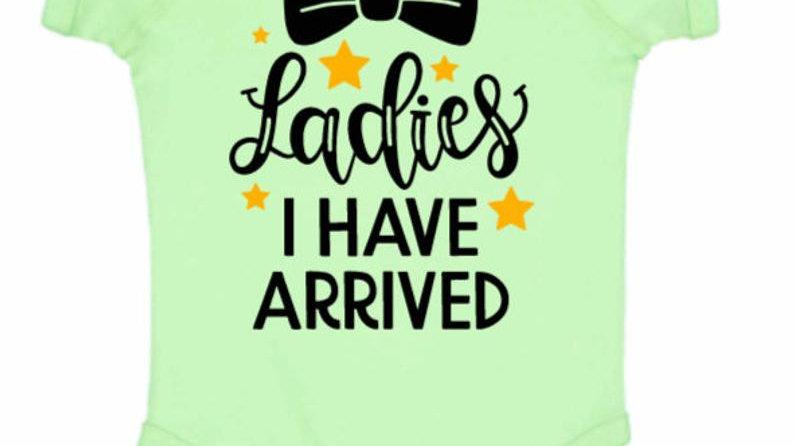 Ladies, I have arrived infant onesie