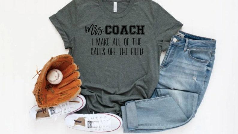 Mrs.Coach Shirt
