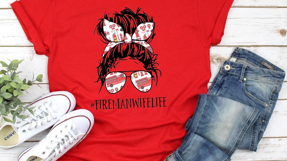 Fireman Wife Life Shirt- Free Shipping